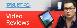 Tablet PC Video Reviews